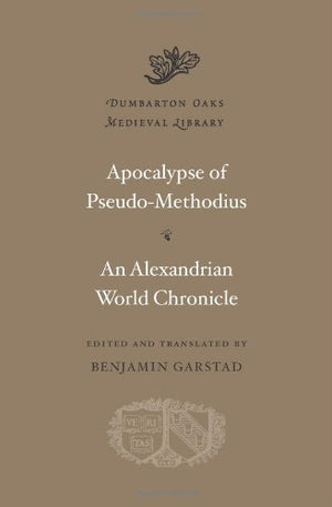 Apocalypse. An Alexandrian World Chronicle (Dumbarton Oaks Medieval Library)