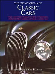 The Encyclopedia of Classic Cars: Over 1,000 of the World's Finest Automobiles, From the First Model