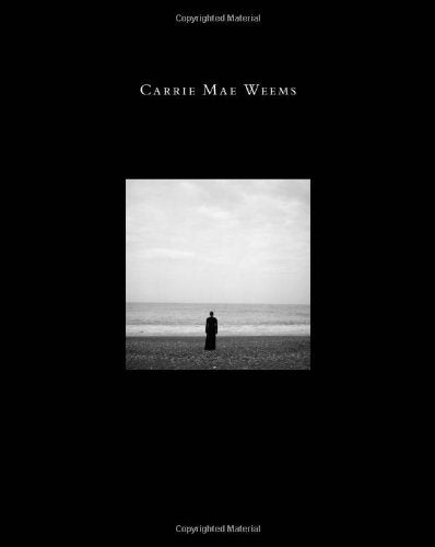 Carrie Mae Weems: Three Decades of Photography and Video (Guggenheim Museum, New York: Exhibition Catalogues)