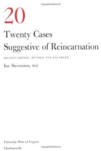 Twenty Cases Suggestive of Reincarnation: Second Edition, Revised and Enlarged
