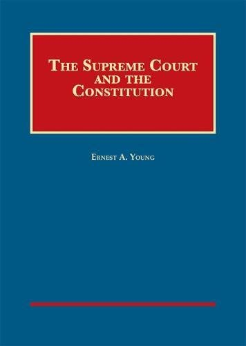 The Supreme Court and the Constitution (University Casebook Series)