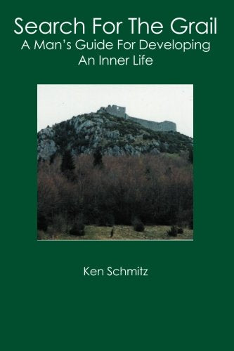 Search For The Grail: A Man's Guide For Developing An Inner Life