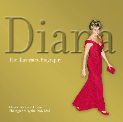 Diana, The Illustrated Biography