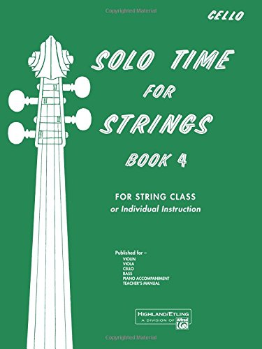 Solo Time for Strings, Book 4 for Cello