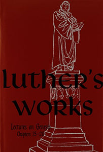 003: Luther's Works Lectures on Genesis/Chapters 15-20