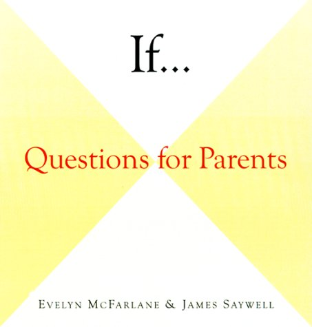 If . . .: Questions for Parents