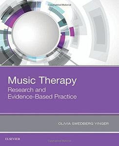 Music Therapy: Research and Evidence-Based Practice, 1e
