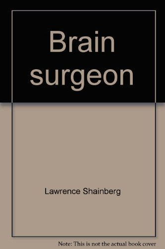 Brain surgeon: An intimate view of his world