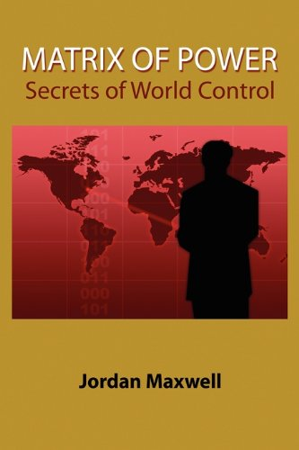 Matrix of Power:How the World Has Been Controlled By Powerful People Without Your Knowledge