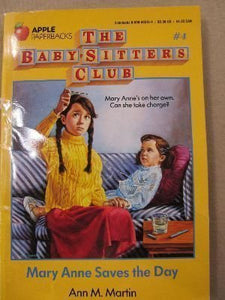 Mary Anne Saves the Day (The Baby-Sitters Club #4)