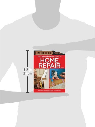 Black & Decker The Complete Photo Guide to Home Repair, 4th Edition (Black & Decker Complete Guide)