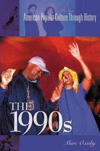 The 1990s (American Popular Culture Through History)