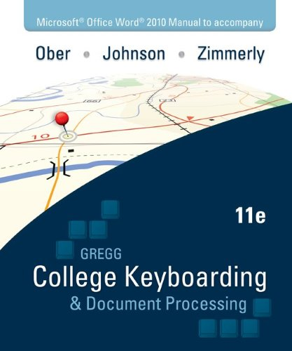 Microsoft Office Word 2010  Manual to accompany Gregg College Keyboarding & Document Processing, 11th Edition