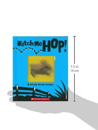 Watch Me! Hop!: 8 Amazing Moving Pictures!