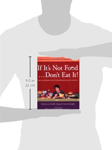 If It's Not Food...Don't Eat It!: The No-Nonsense Guide to an Eating-for-Health Lifestyle