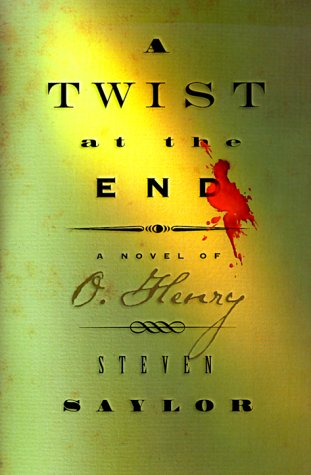A Twist at the End : A Novel of O. Henry