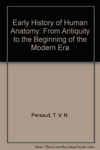 Early History of Human Anatomy: From Antiquity to the Beginning of the Modern Era