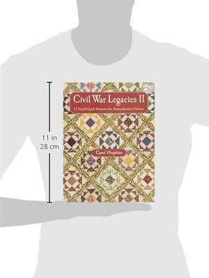Civil War Legacies II: 17 Small Quilt Patterns for Reproduction Fabrics