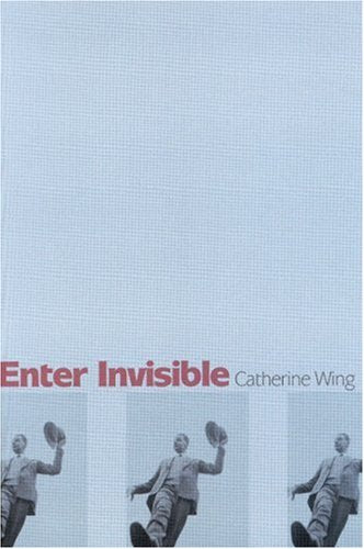 Enter Invisible: Poems (Woodford Reserve Series in Kentucky Literature)