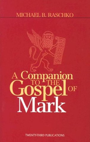 A Companion to the Gospel of Mark