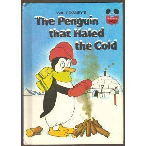 Walt Disney's the Penguin That Hated the Cold (Disney's Wonderful World of Reading)