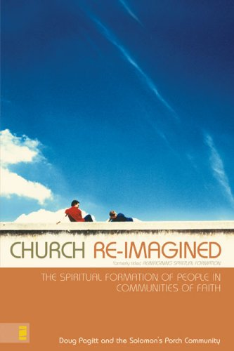 Church Re-Imagined: The Spiritual Formation of People in Communities of Faith (Emergentys)