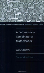 A First Course in Combinatorial Mathematics (Oxford Applied Mathematics and Computing Science Series)