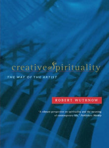 Creative Spirituality: The Way of the Artist