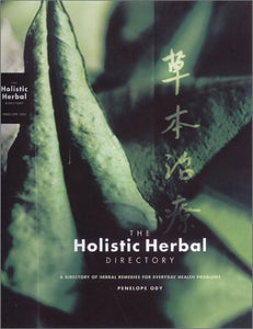 The Holistic Herbal Directory: A Directory of Herbal Remedies for Everyday Health Problems
