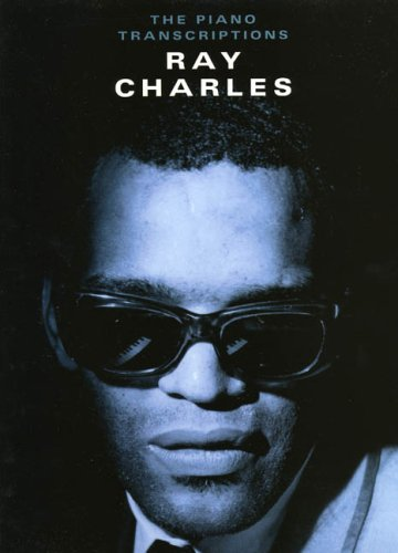 Ray Charles: The Piano Transcriptions for Piano, Voice and Guitar (Piano Transcriptions)