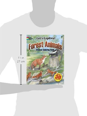Let's Explore! Forest Animals: Sticker Coloring Book (Dover Nature Coloring Book)
