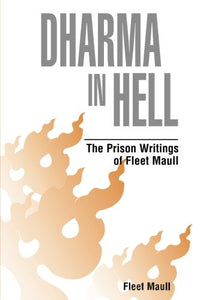 Dharma in Hell: The Prison Writings of Fleet Maull
