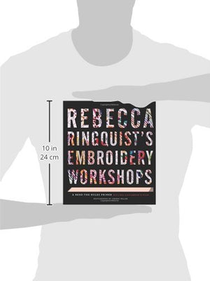 Rebecca Ringquists Embroidery Workshops: A Bend-the-Rules Primer