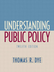 Understanding Public Policy (12th Edition)