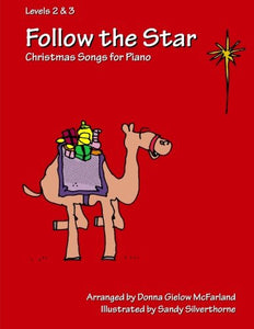 Follow the Star: Christmas Songs for Piano: Levels 2 & 3 (Volume 2)
