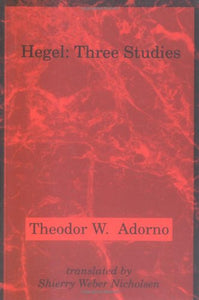 Hegel: Three Studies (Studies in Contemporary German Social Thought)