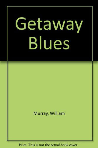 The Getaway Blues