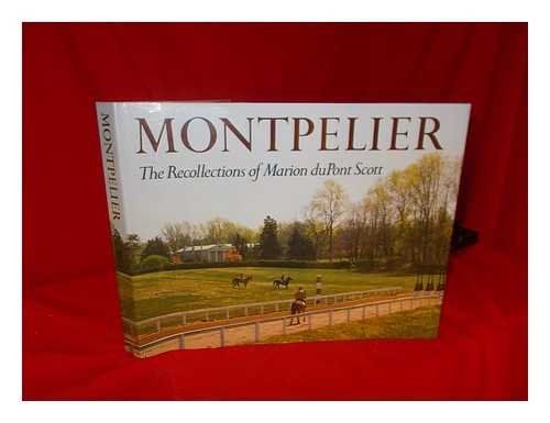 Montpelier: The recollections of Marion duPont Scott