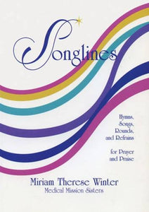 Songlines: Hymns, Songs, Rounds and Refrains for Prayer and Praise