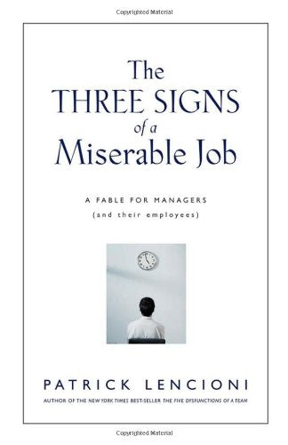 The Three Signs of a Miserable Job: A Fable for Managers (And Their Employees)
