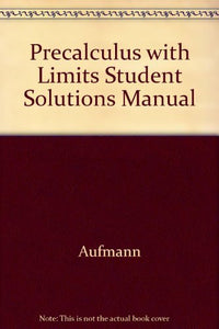 Precalculus With Limits Student Solutions Manual