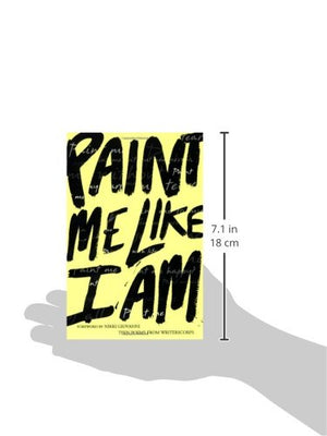 Paint Me Like I Am: Teen Poems from WritersCorps
