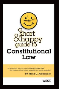 A Short & Happy Guide to Constitutional Law (Short & Happy Guides)