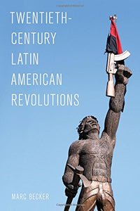 Twentieth-Century Latin American Revolutions (Latin American Perspectives in the Classroom)