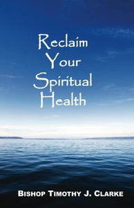 Reclaim Your Spiritual Health