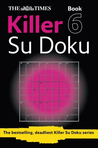 The Times Killer Su Doku 6 (Killer Su Doku, Book 6)