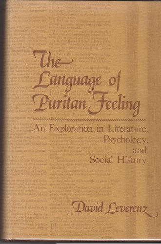 The Language of Puritan Feeling: An Exploration in Literature, Psychology, and Social History
