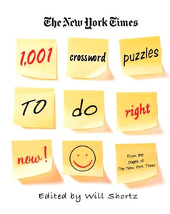 The New York Times 1,001 Crossword Puzzles to Do Right Now (The New York Times Crossword Puzzles)