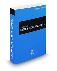 California Family Laws and Rules, 2017 ed. (California Desktop Codes)