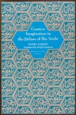 Creative Imagination in the Sufism of Ibn Arabi (Princeton Legacy Library)